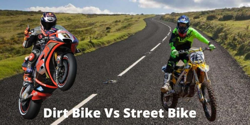 Dirt Bike Vs Street Bike